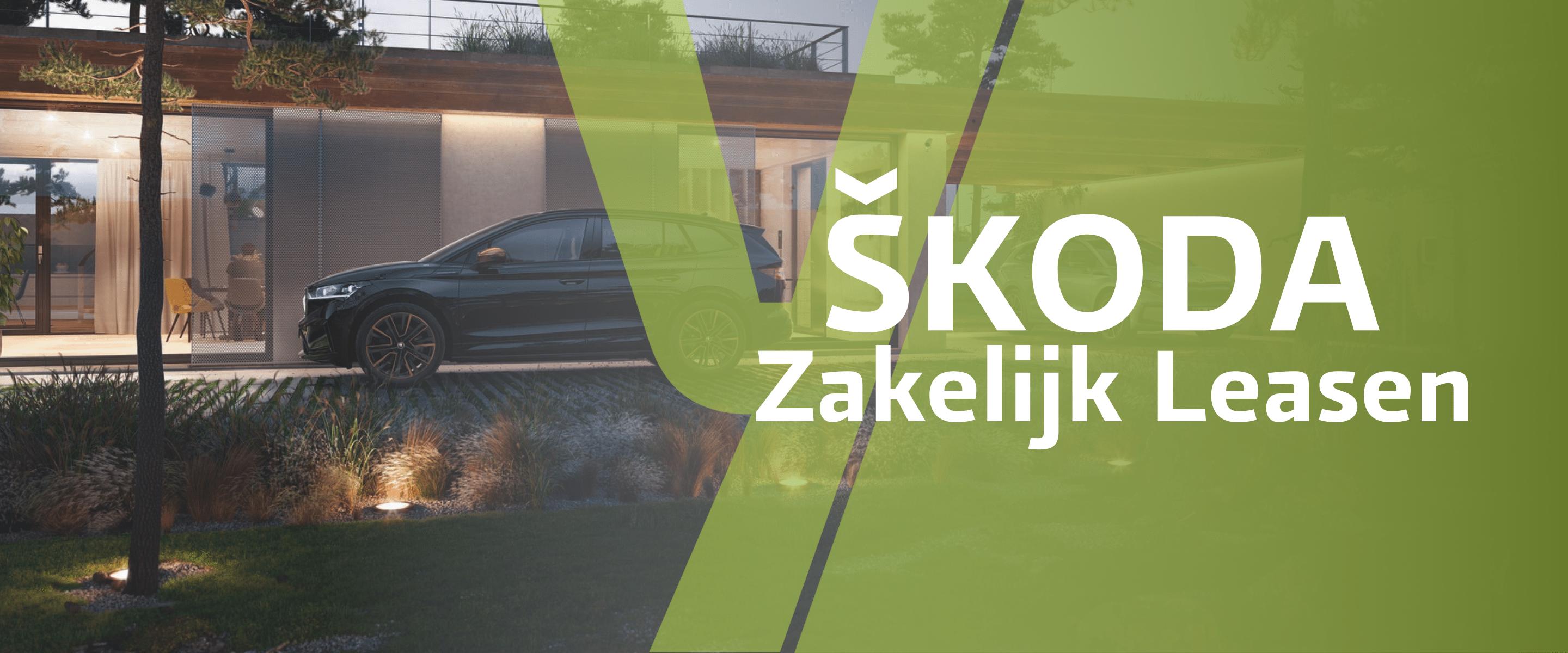 ŠKODA Zakelijk Leasen
