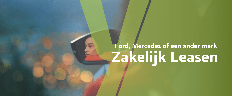 Ford, Mercedes of een ander merk Zakelijk Leasen