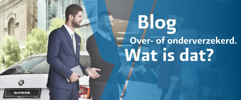 Blog over- of onderverzekerd